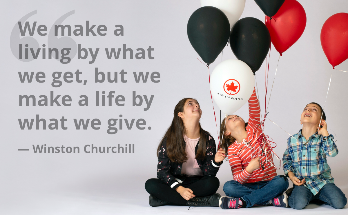 We make a living by what we get, but we make a life by what we give. — Winston Churchill
